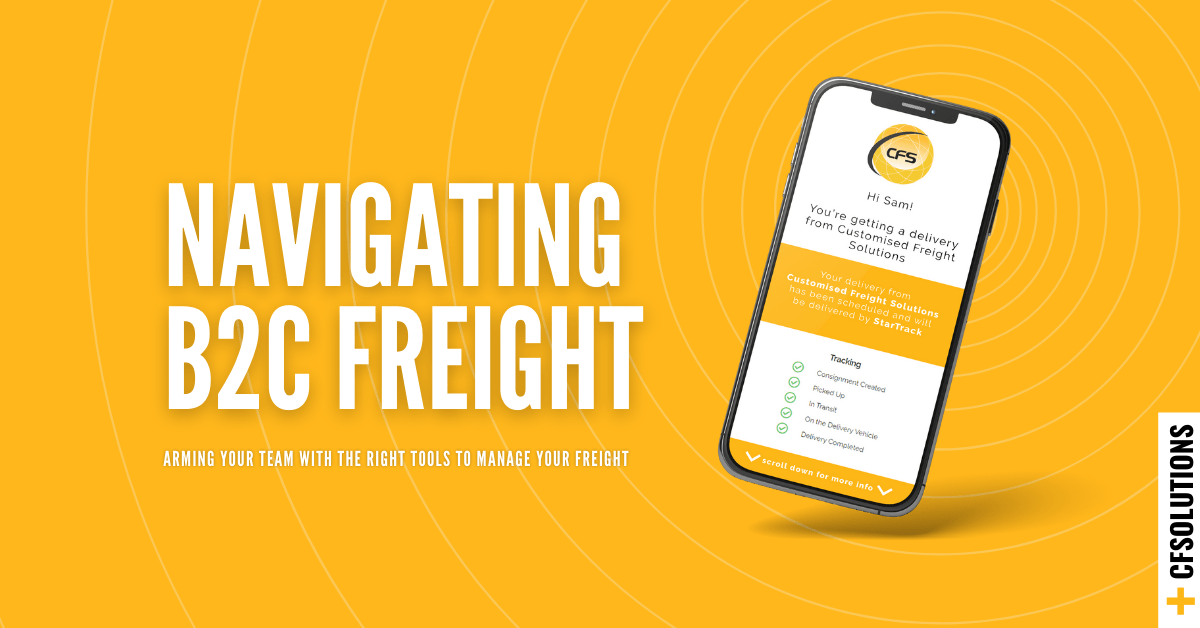Navigating B2C freight – arming your business with the right tools