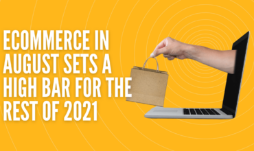 eCommerce in August sets a high bar for the rest of 2021