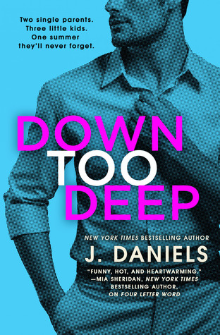 [Steph's Review]: Down Too Deep by J. Daniels