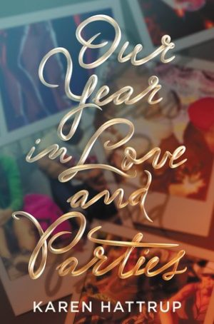 [Elizabeth's Review]: Our Year in Love and Parties by Karen Hattrup