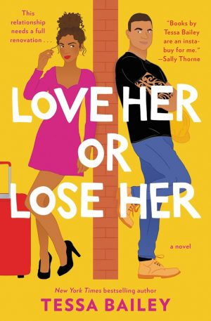 [Asis' Review] Love Her or Lose Her by Tessa Bailey