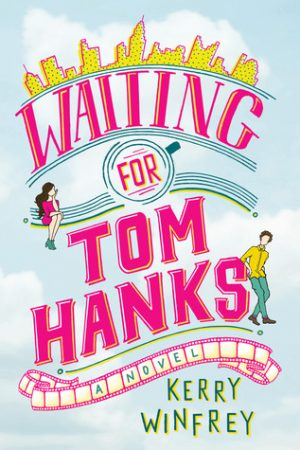 [Marcia's Review] : Waiting For Tom Hanks by Kerry Winfrey