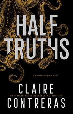 Half Truths by Claire Contreras
