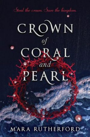 [Lisa's Review]: Crown of Coral and Pearl by Mara Rutherford