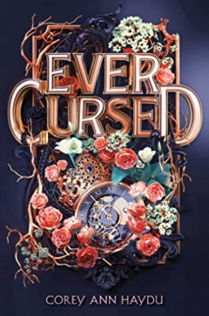 [Lisa's Review]: Ever Cursed by Corey Ann Haydu