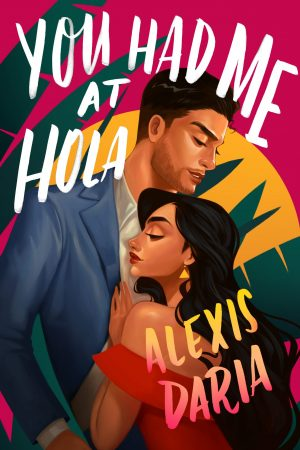 [Elizabeth's Review]: You Had Me at Hola by Alexis Daria