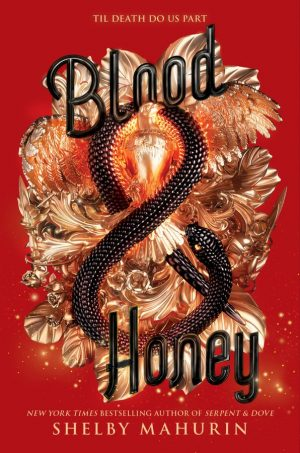 [Lisa's Review:] Blood and Honey (Serpent and Dove #2) by Shelby Mahurin