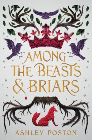 [Skye's Review]: Among the Beasts and Briars by Ashley Poston
