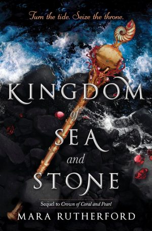 [Lisa's Review:] Kingdom of Sea and Stone (Crown of Coral and Pearl #2) by Mara Rutherford