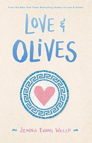[Skye's Review:] Love & Olives (Love and Gelato #3) by Jenna Evans Welch