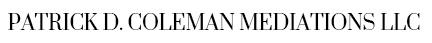 Patrick D. Coleman Mediations LLC