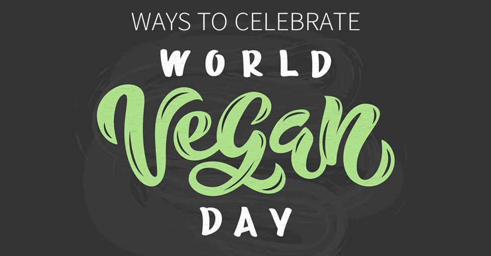 How to Celebrate World Vegan Day