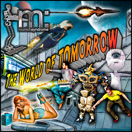 The World of Tomorrow - Munich Syndrome's 7th album