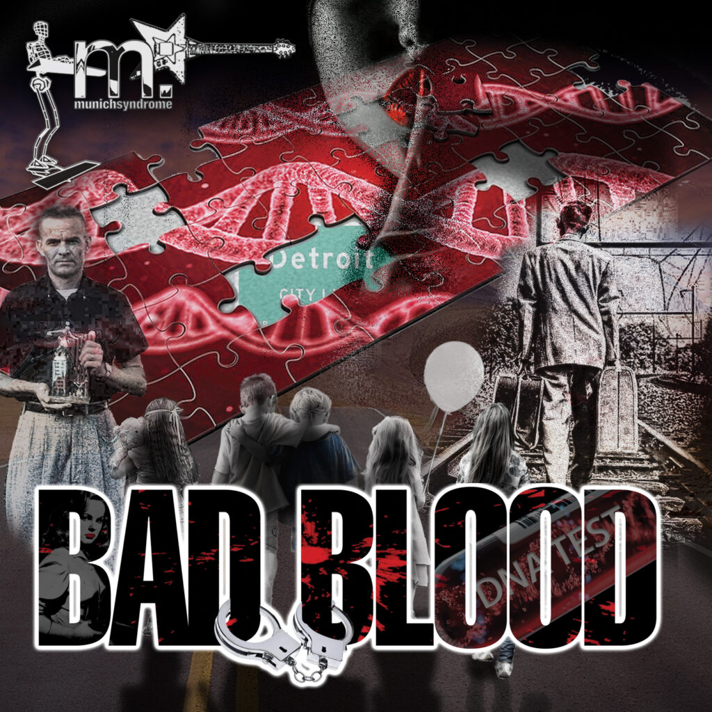 Bad Blood, the 11th album from Munich Syndrome featuring the title track, Out of the Blue and the ballad, Goodbye.