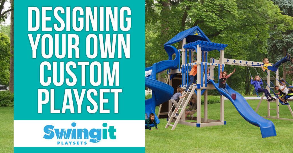 designing your own custom playset
