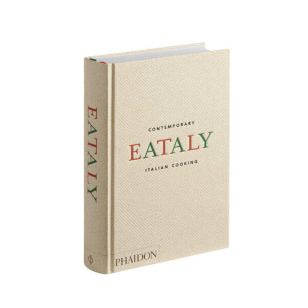Eataly: Contemporary Italian Cooking by Phaidon