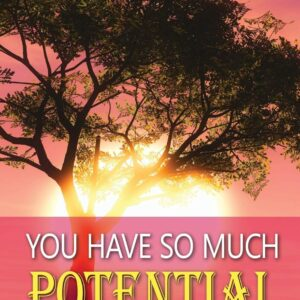 You Have So Much Potential – Anthology