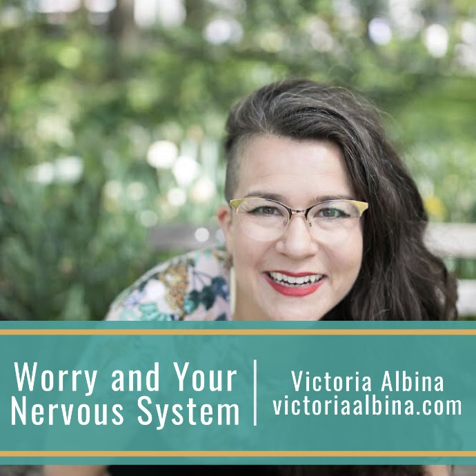 Worry and Your Nervous System