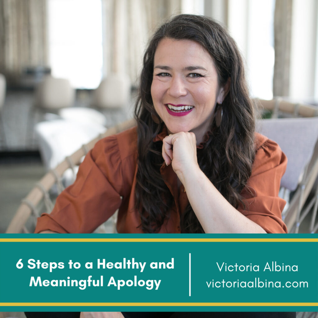 6 Steps to a Healthy and Meaningful Apology