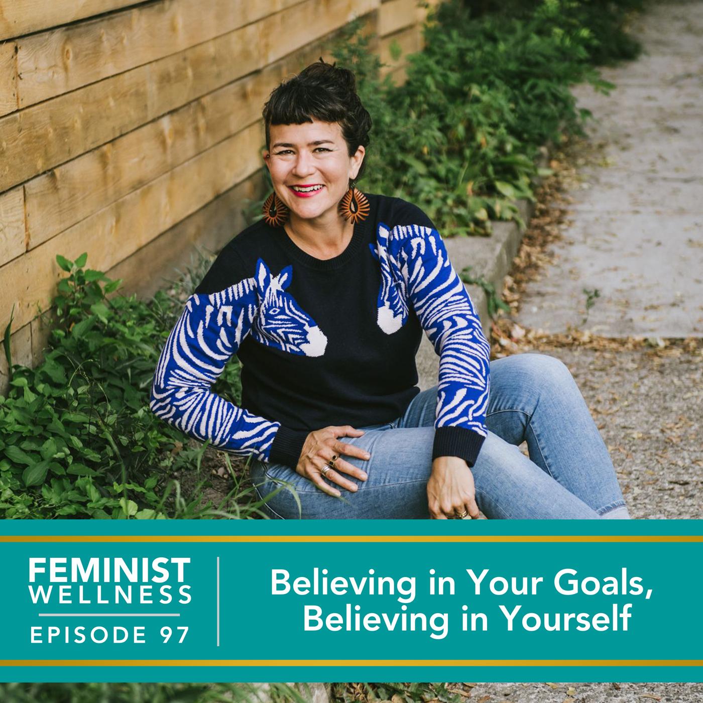 Believing in Your Goals, Believing in Yourself
