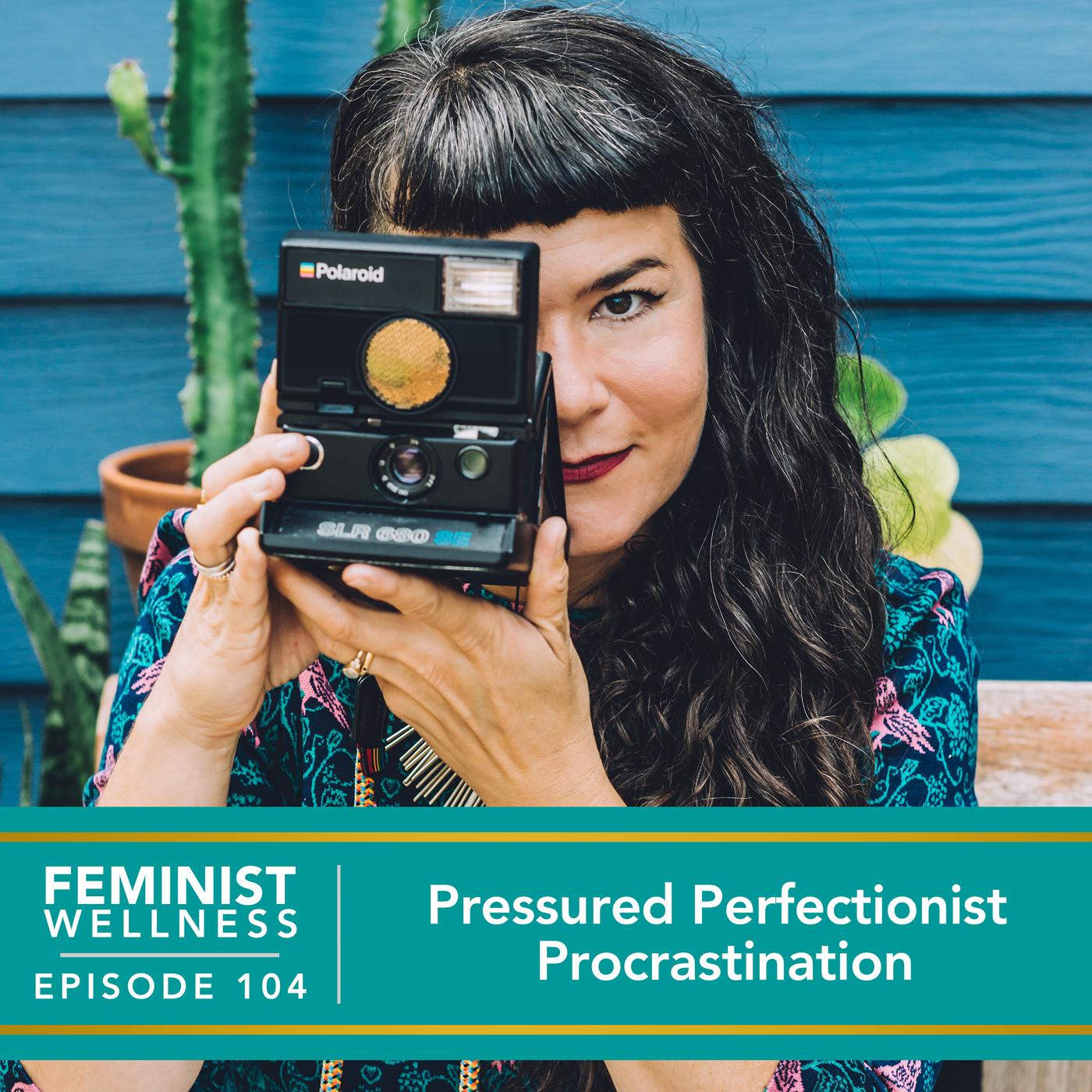 Pressured Perfectionist Procrastination