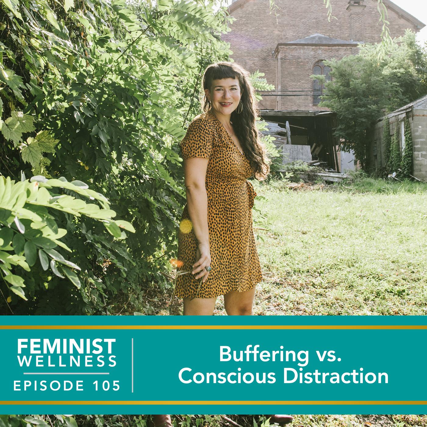 Buffering vs. Conscious Distraction