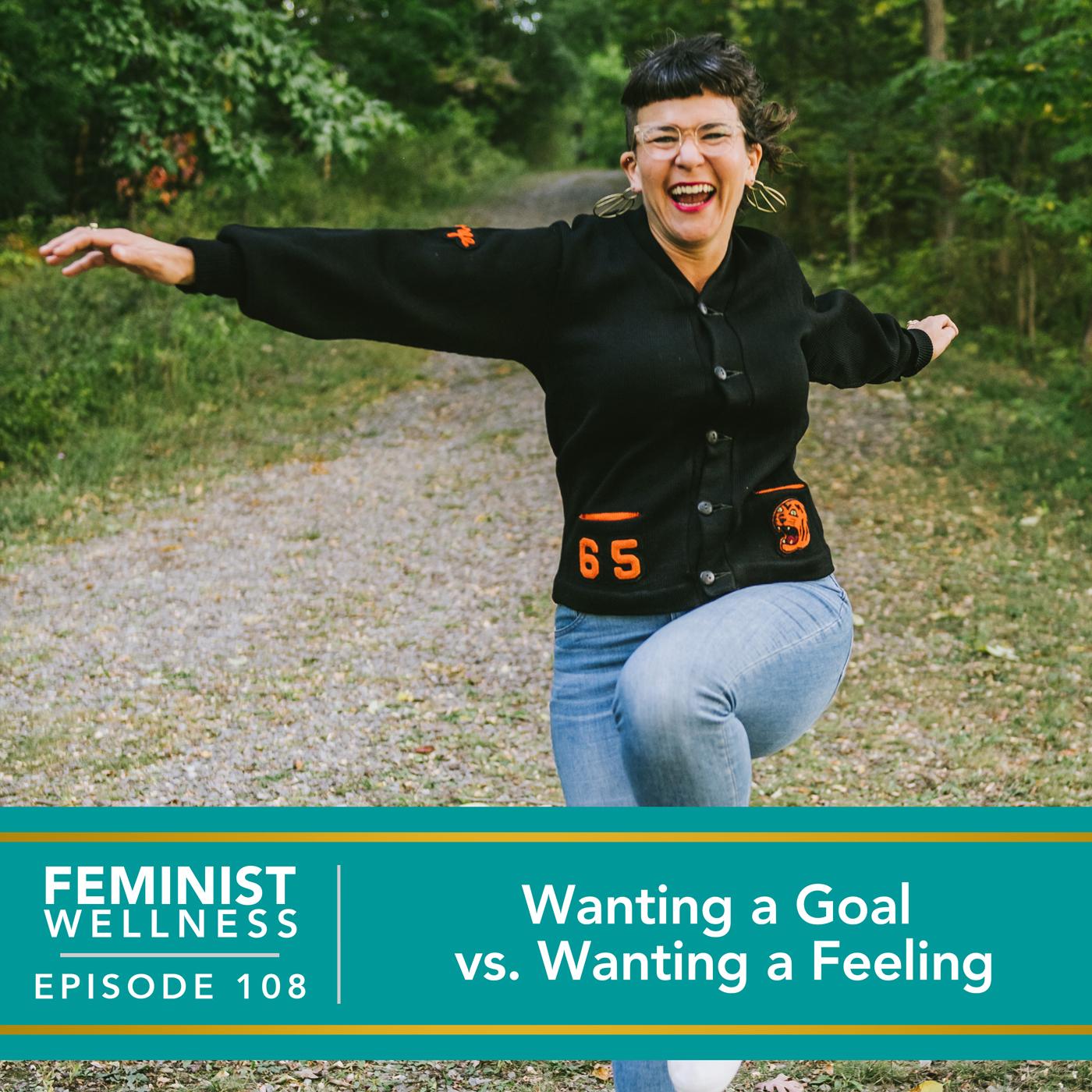 Wanting a Goal vs. Wanting a Feeling