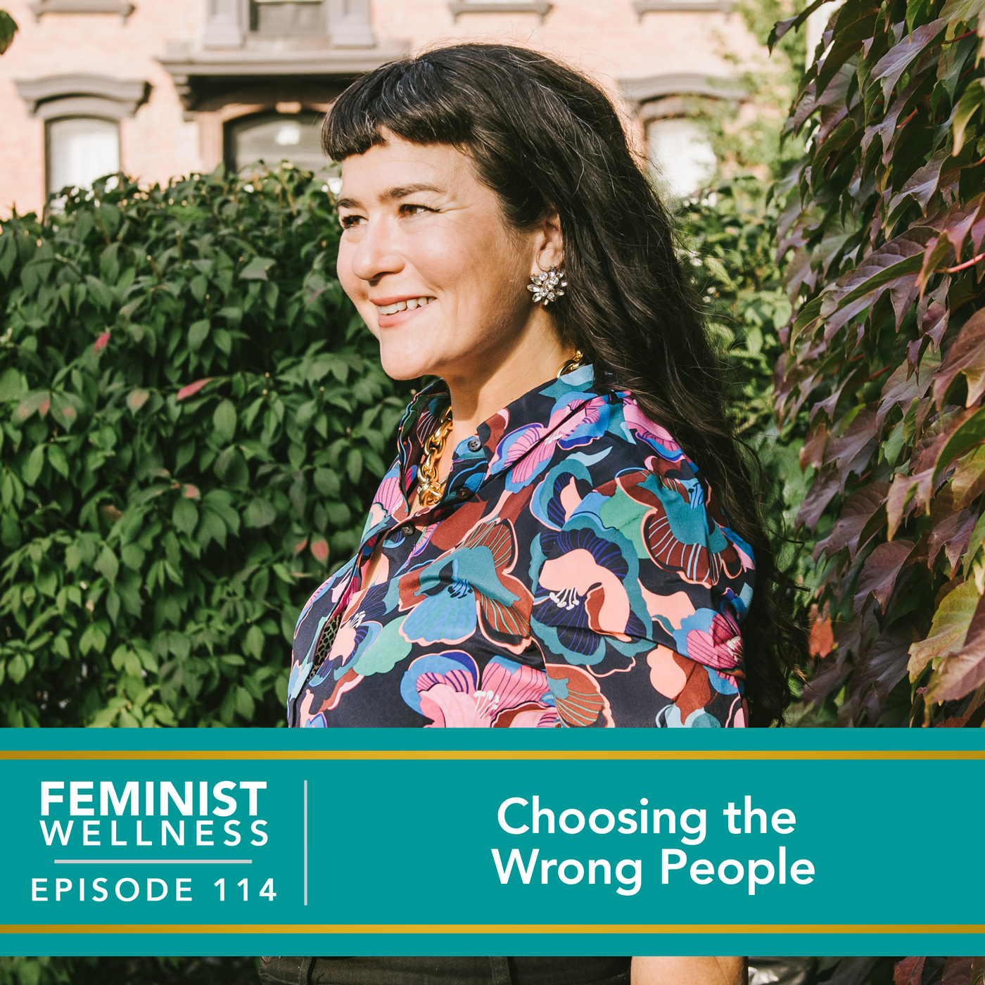 Feminist Wellness with Victoria Albina   Choosing the Wrong People