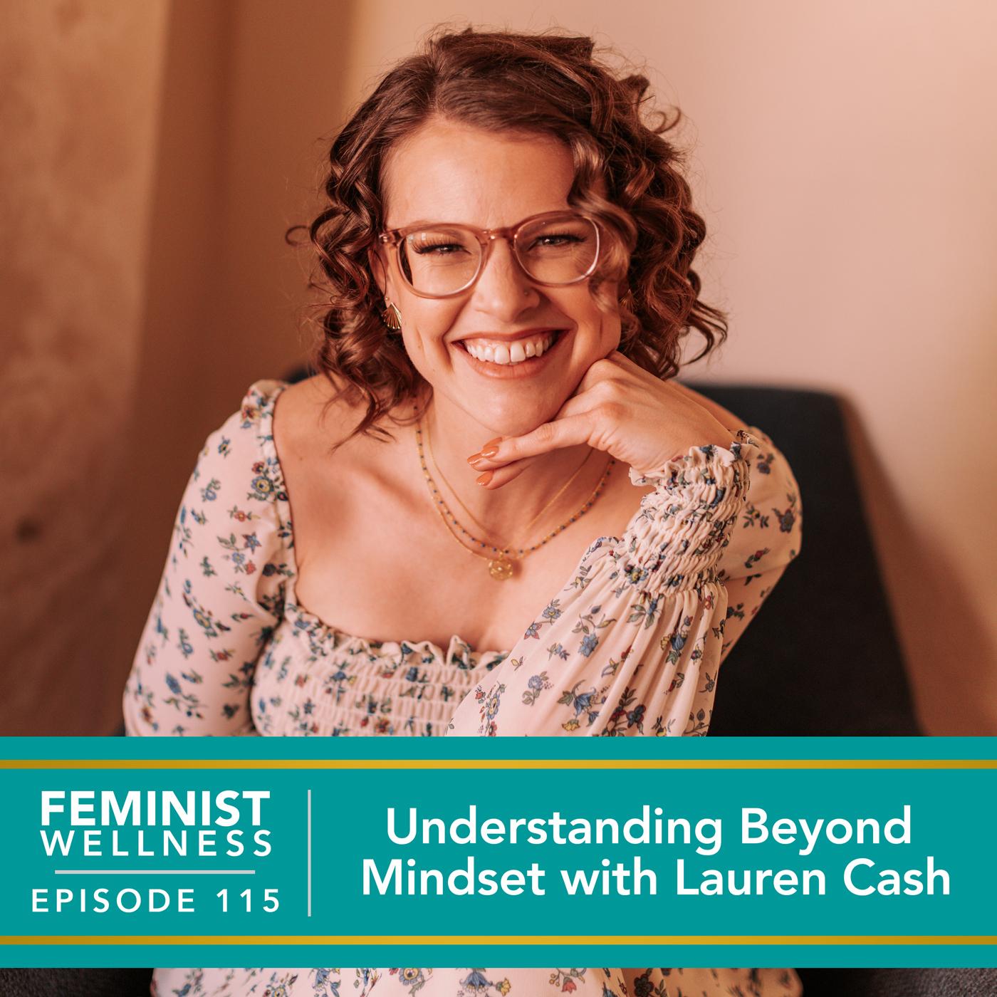 Feminist Wellness with Victoria Albina   Understanding Beyond Mindset with Lauren Cash