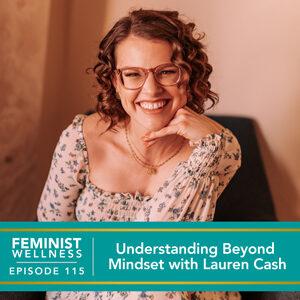 Feminist Wellness with Victoria Albina | Understanding Beyond Mindset with Lauren Cash