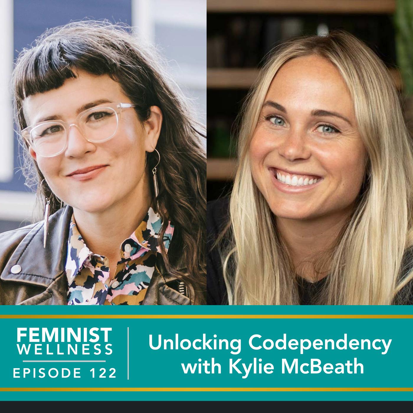 Feminist Wellness with Victoria Albina   Unlocking Codependency with Kylie McBeath