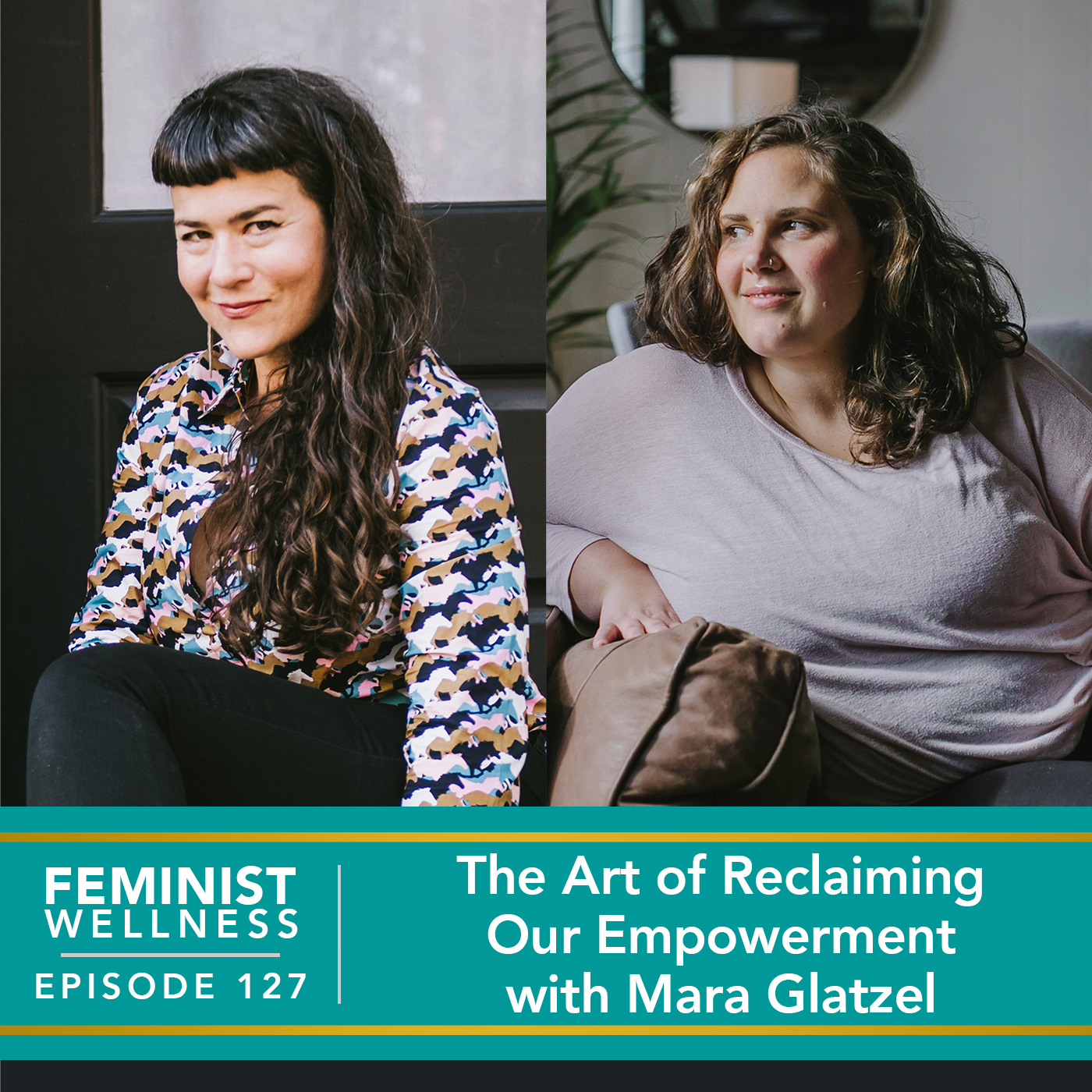 Feminist Wellness with Victoria Albina | The Art of Reclaiming Our Empowerment with Mara Glatzel