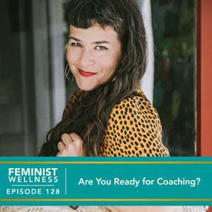Feminist Wellness with Victoria Albina   Are You Ready for Coaching?
