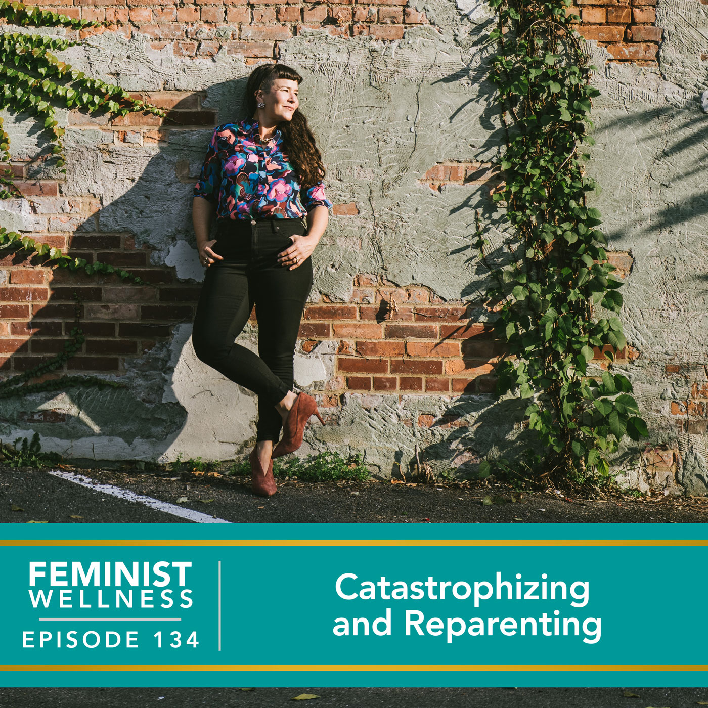 Feminist Wellness with Victoria Albina   Catastrophizing and Reparenting