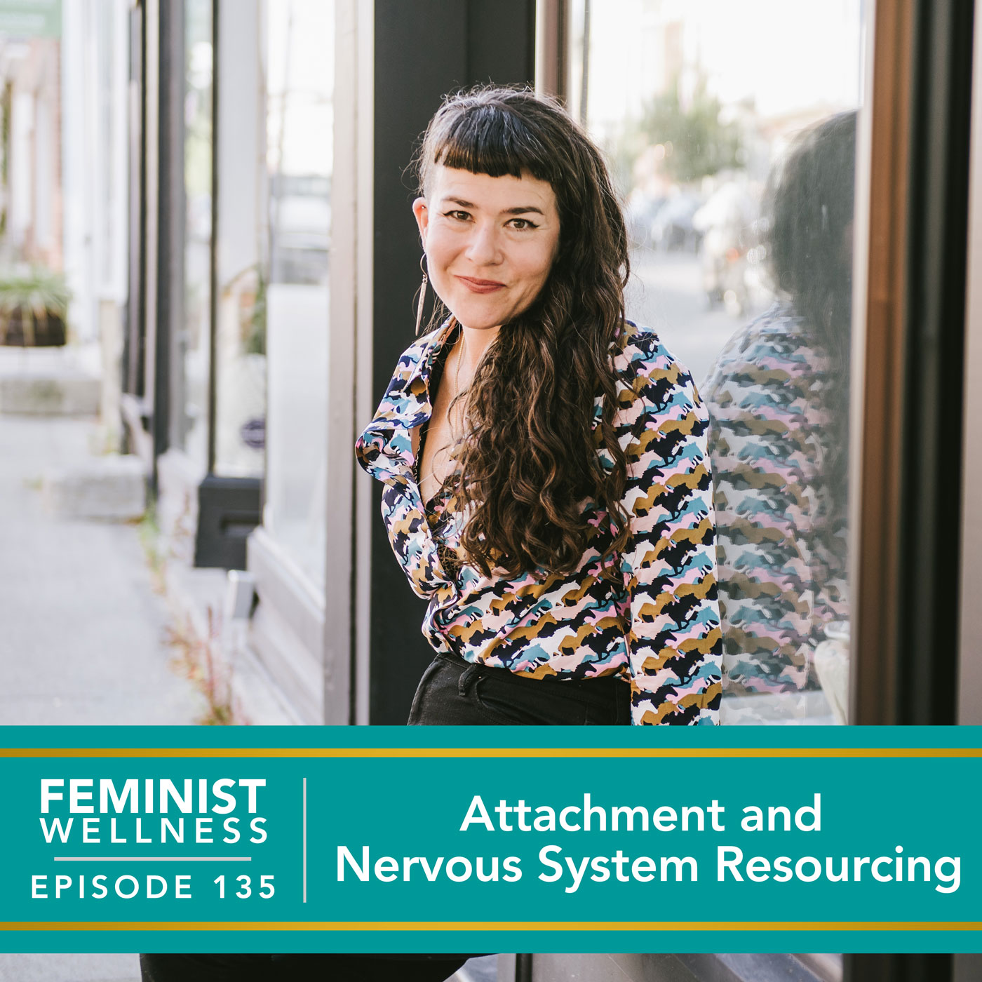 Feminist Wellness with Victoria Albina   Attachment and Nervous System Resourcing
