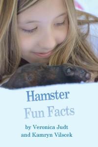 Hamster Fun Facts - Veronica Judt and Kamryn Vilscek