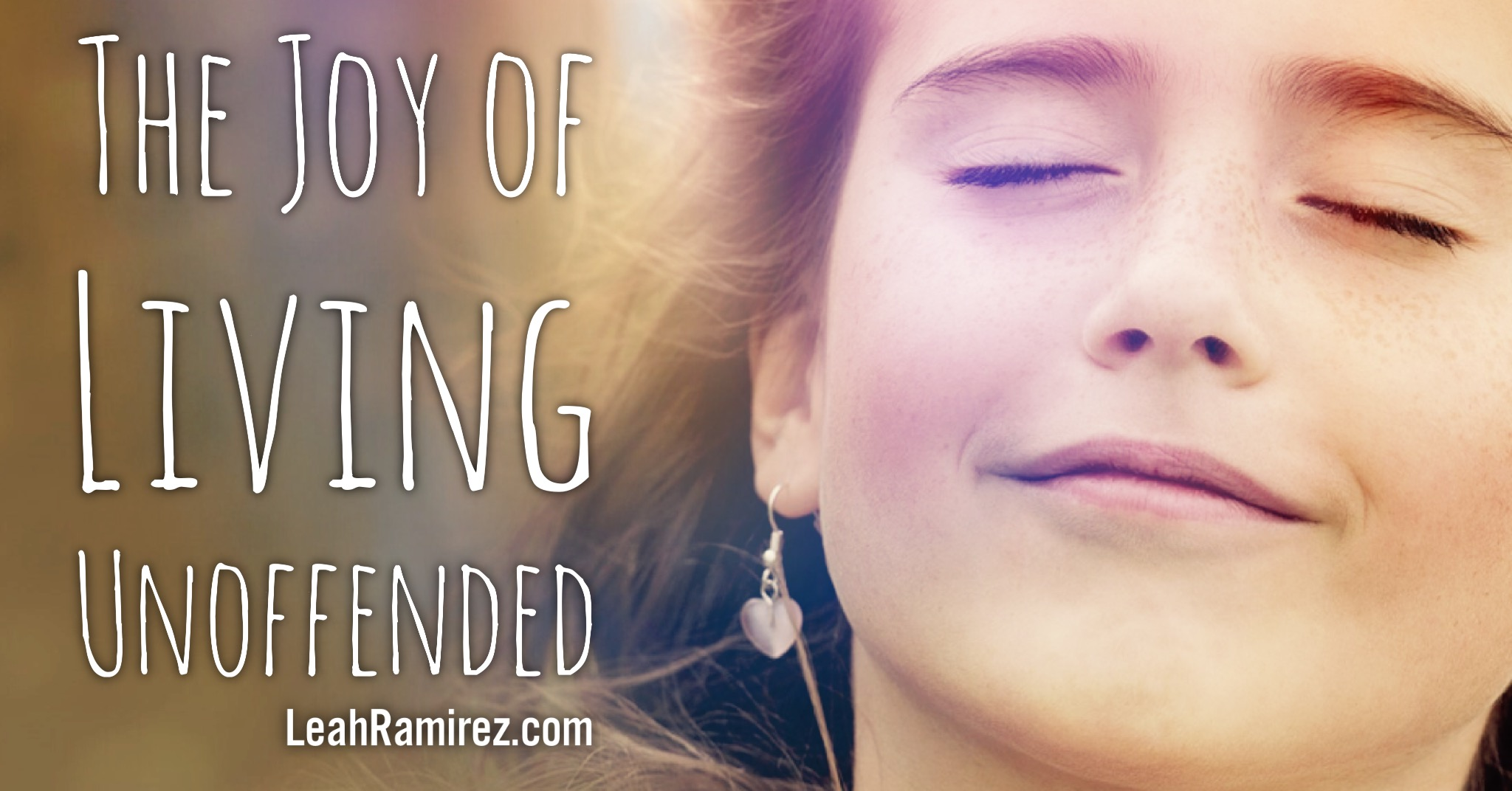The Joy of Living Unoffended