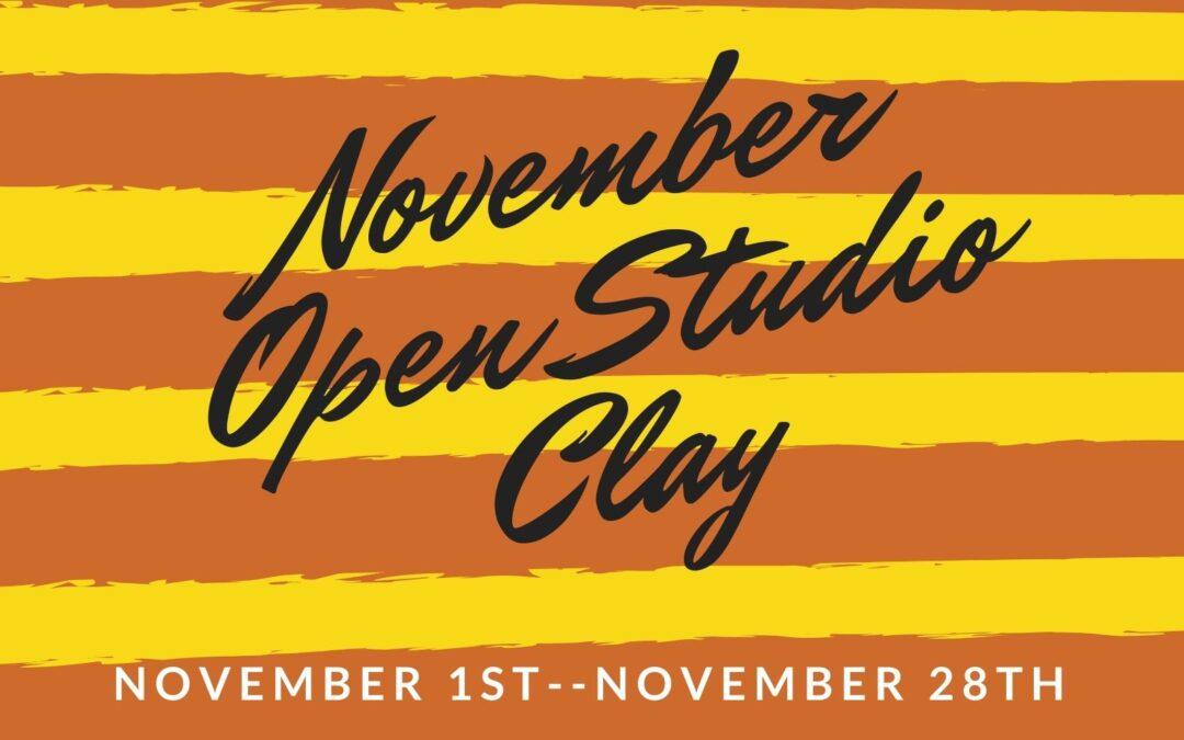 November Open Studio, Ceramics 4 weeks