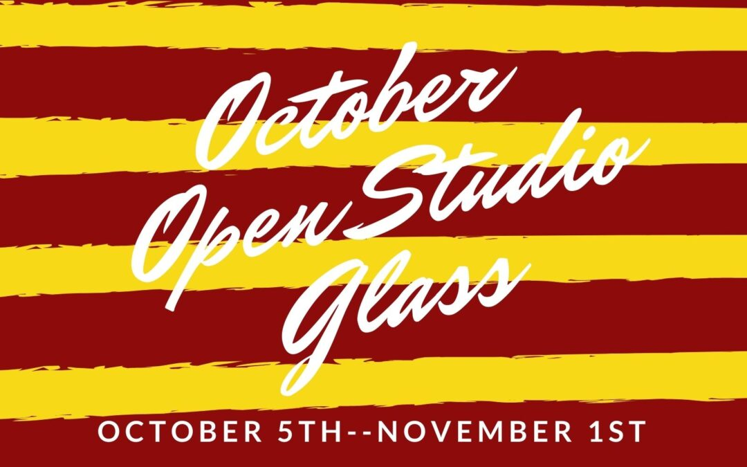 October Open Studio, Glass 4 weeks