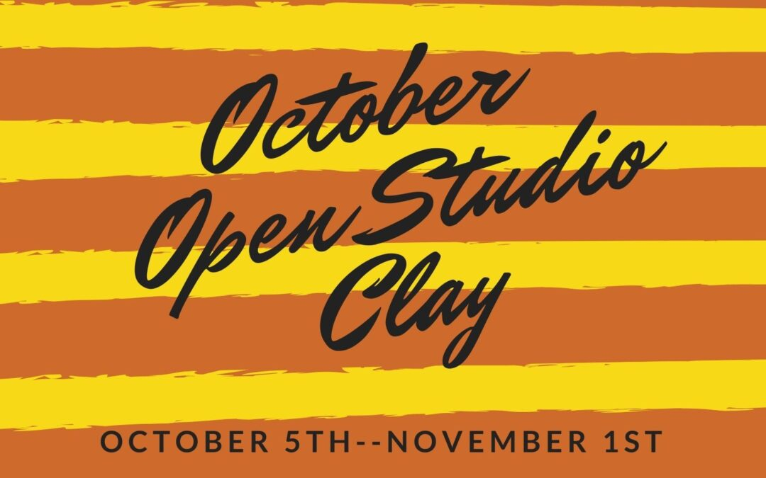 October Open Studio, Ceramics 4 weeks