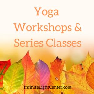 New Yoga Workshops & Series Classes