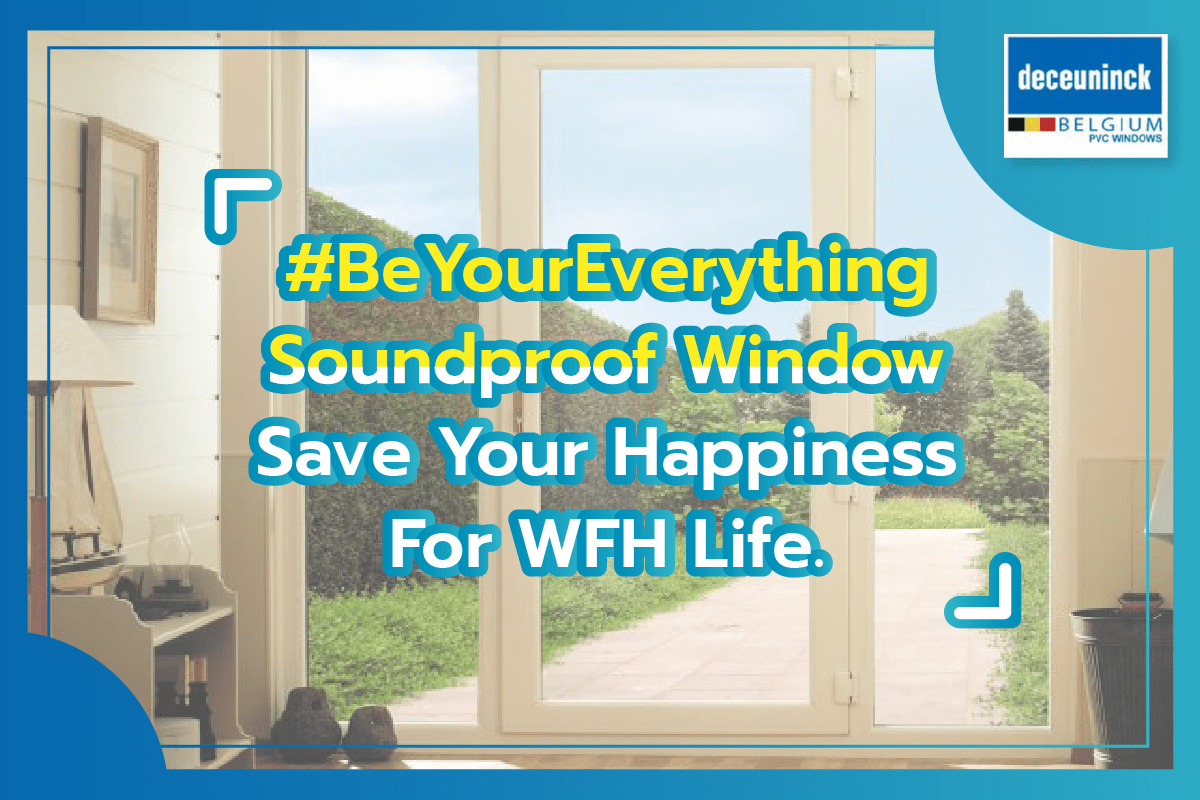 Soundproof window is a must-have item with affordable investment for a better lifestyle of this New Normal era.