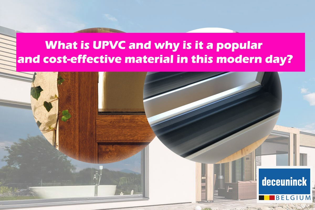 What is UPVC and why is it a popular and cost-effective material in this modern day?