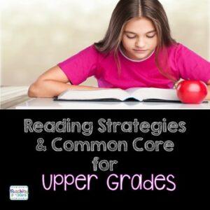 Reading Strategies for Upper Grades: Common Core