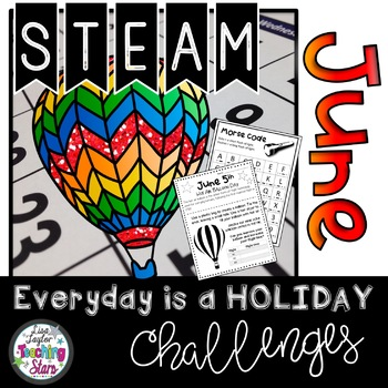 STEAM June Everyday is a Holiday Challenges