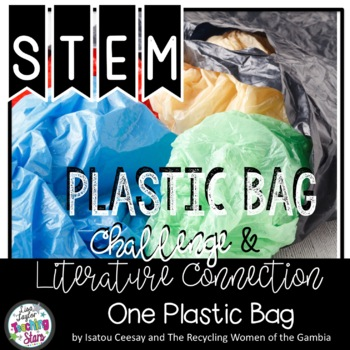 STEm Plastic Bag Challenges | Earth Day Activities