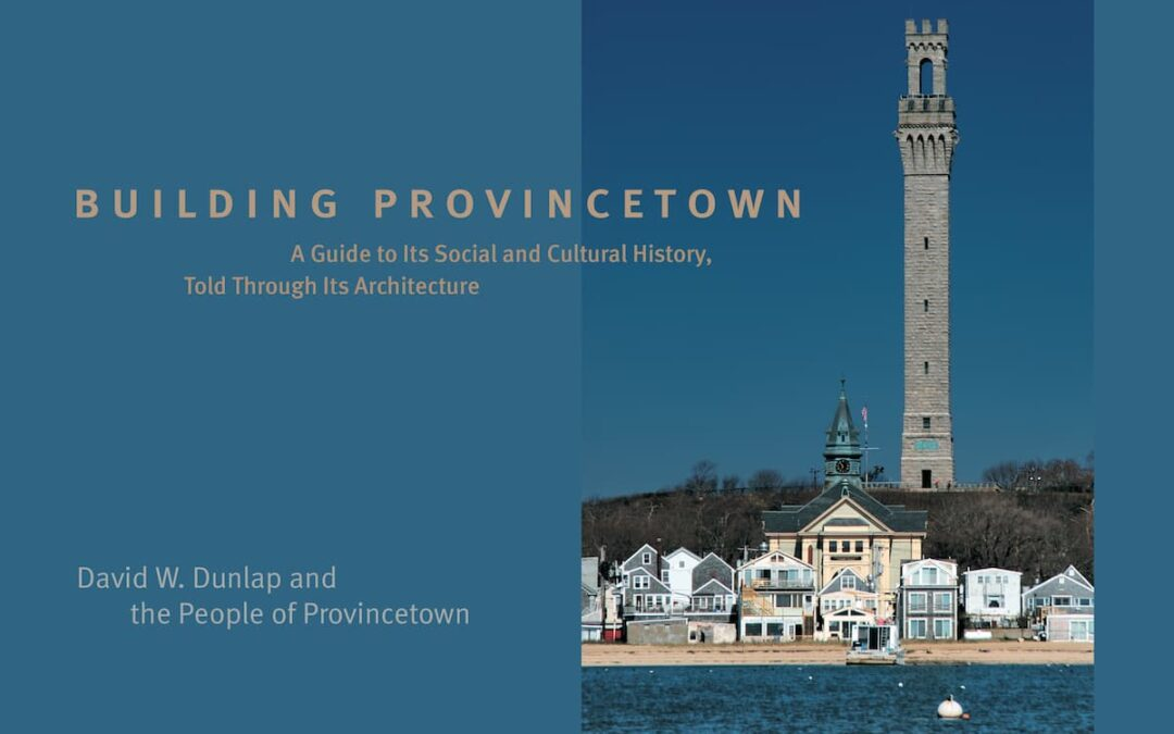 Building Provincetown: Second Edition