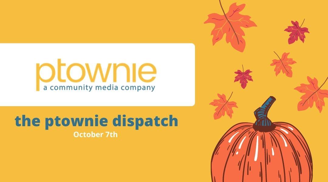 ptownie dispatch October 7