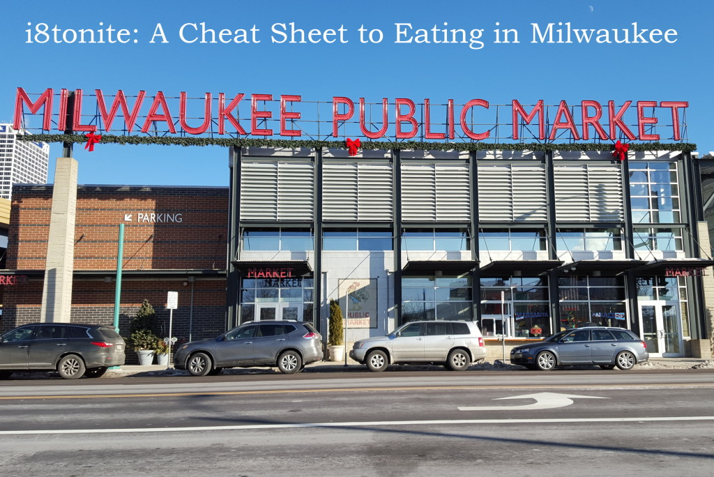 i8tonite: A Cheat Sheet to Eating in Milwaukee