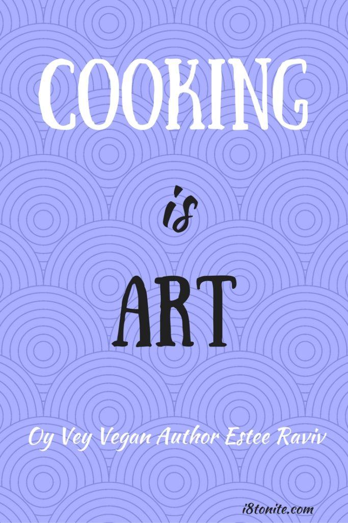 Cooking is Art. i8tonite with Oy Vey Vegan Author Estee Raviv & Vegan Stuffed Peppers Recipe